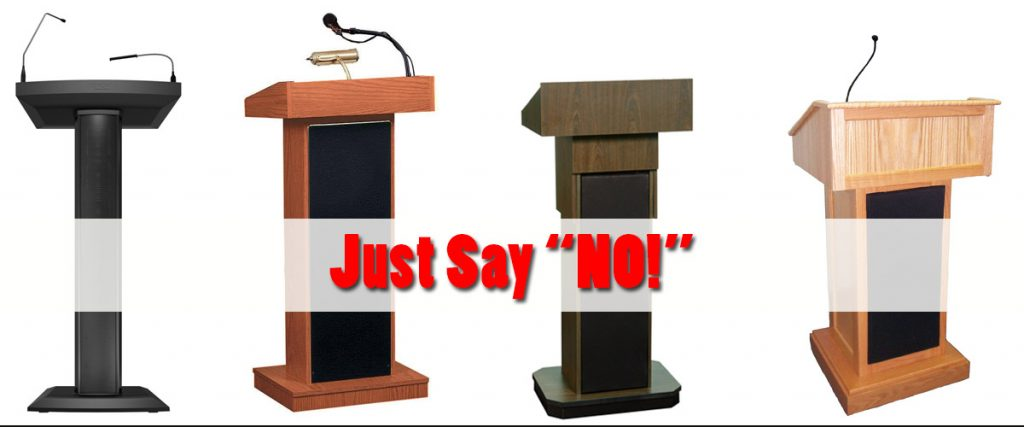 four podium, vertically shown, different colors with overlay text, Just Say No! to the podium