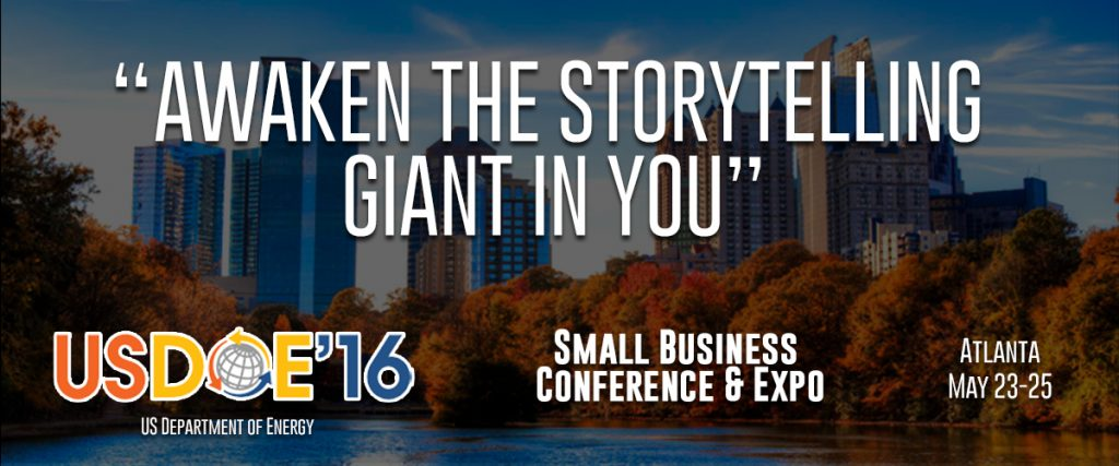 background image of Atlanta with overlay text of USDOE2016, Small Business Conference, and Atlanta May 23, with Awaken the Storytelling Giant in You in large bold type at the top
