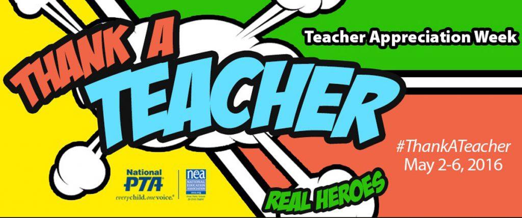thank a teacher, teacher appreciation week 2016