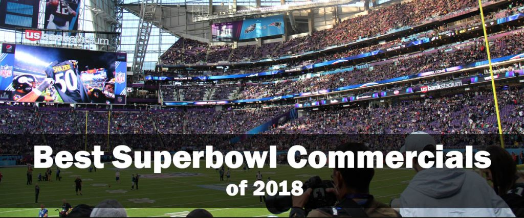 best superbowl commercials of 2018 - photograph of pregame for superbowl