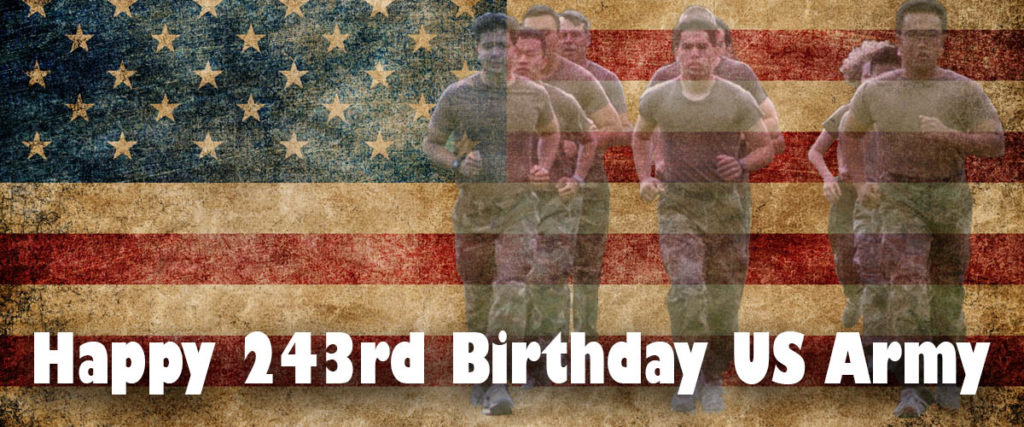 happy 243rd birthday us army - in the year 2018