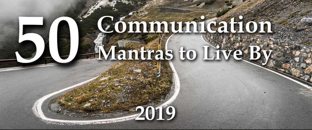 Stelvio Pass is a mountain pass in northern Italy - very curvy with switchbacks - just like communication - known and unknown roadways ahead - 50 communication mantras to live by in 2019