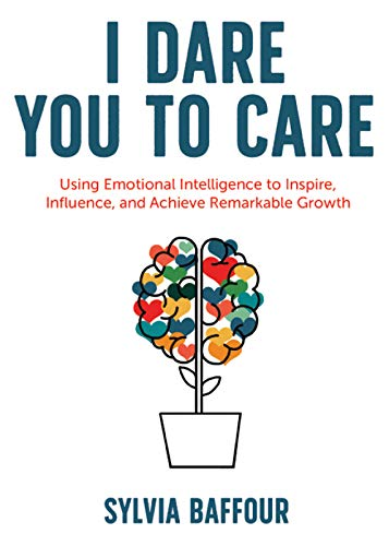 "book cover, ""I Dare You To Care,"" by Sylvia Baffour - to help students create their internship"